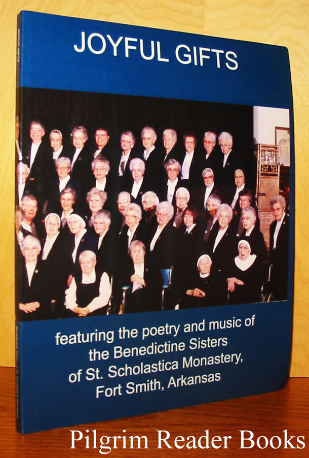 Image for Joyful Gifts: A collection of poetry, prose, music, photographs, spiritual wisdom and insight from the Sisters of St. Scholastica Monastery.