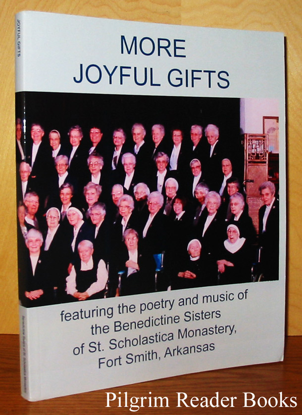 Image for More Joyful Gifts: A collection of poetry, prose, music, photographs, spiritual wisdom and insight from the Sisters of St. Scholastica Monastery.