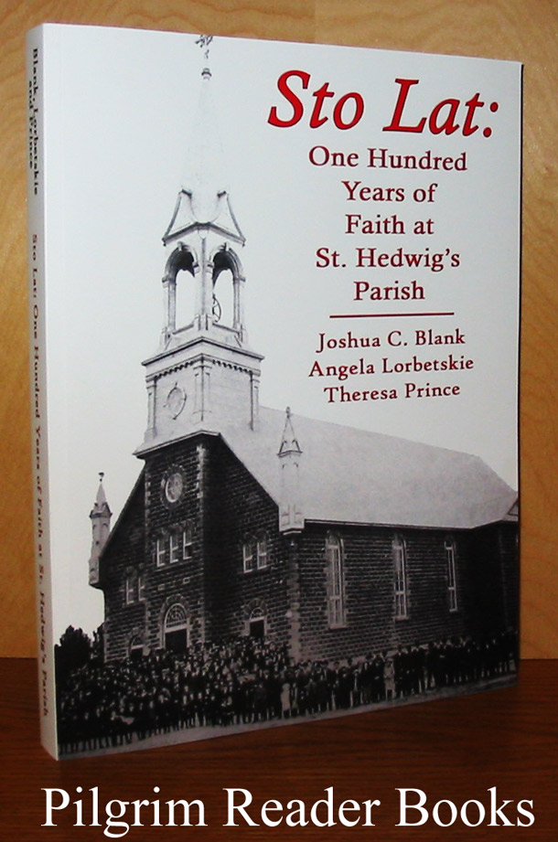 Image for Sto Lat: One Hundred Years of Faith at St. Hedwig's Parish
