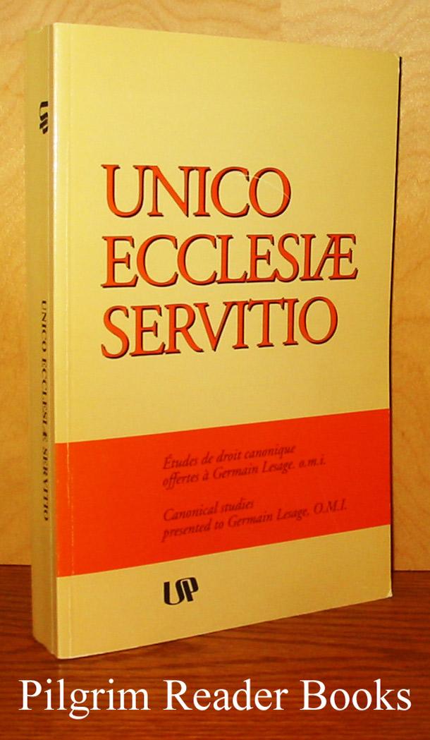 Unico Ecclesiae Servitio: Études de droit canonique offertes à Germain Lesage, omi. Canonical Studies presented to Germain Lesage, OMI.
