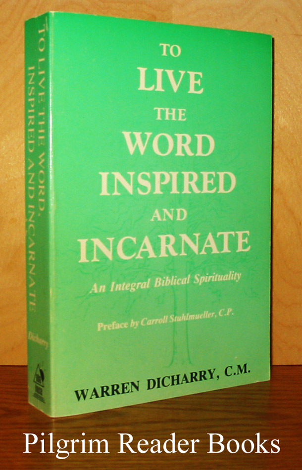 Image for To Live the Word Inspired and Incarnate: An Integral Biblical Spirituality.