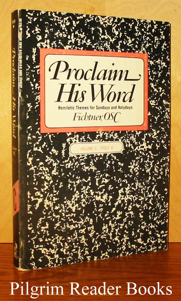 Image for Proclaim His Word: Homiletic Themes for Sundays and Holydays, Cycle C, Volume I.