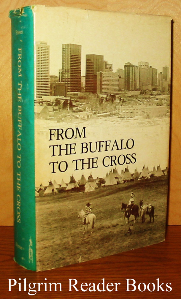 Image for From Buffalo to the Cross: A History of the Roman Catholic Diocese of Calgary.