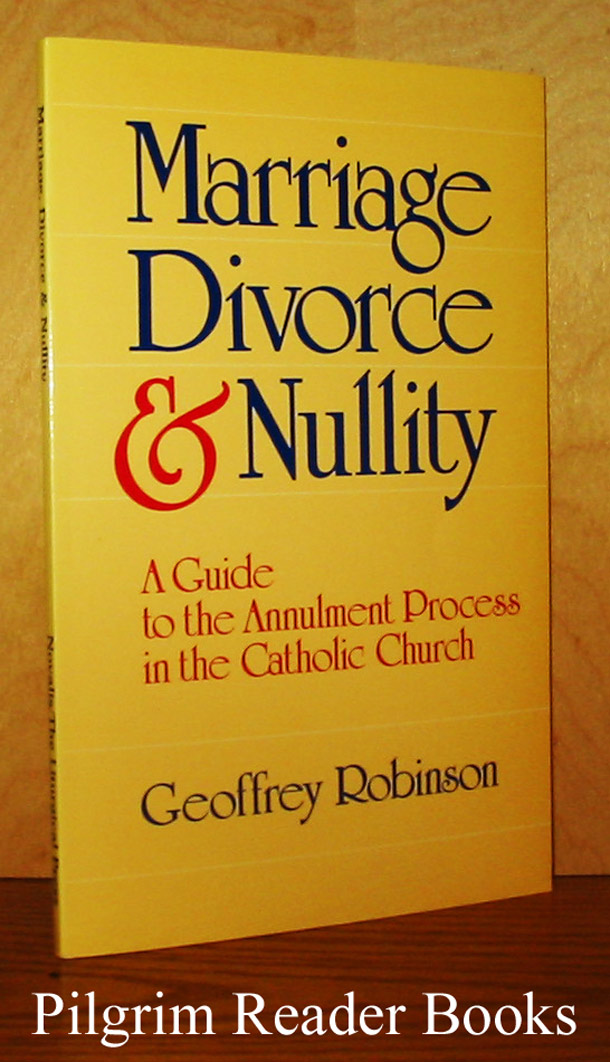 Image for Marriage, Divorce & Nullity: A Guide to the Annulment Process in the Catholic Church.