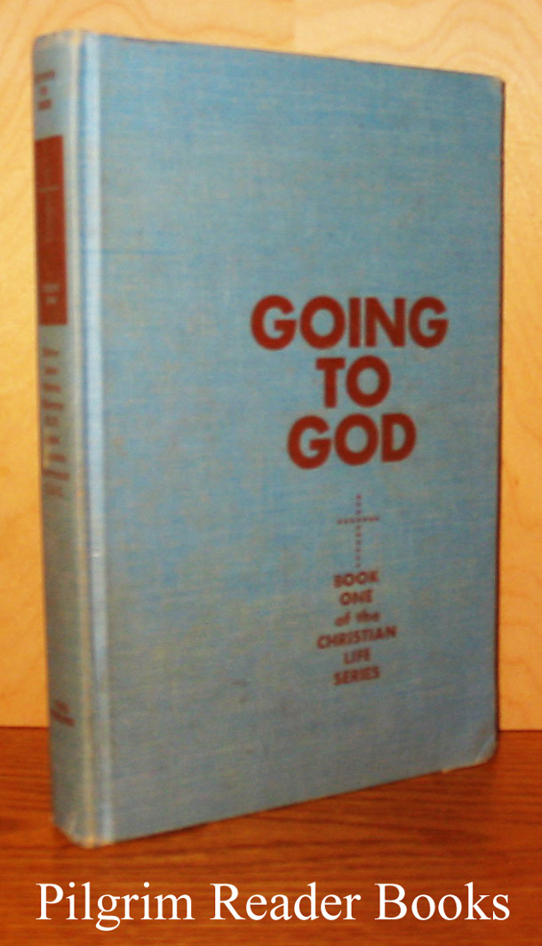 Image for Going to God: Book One of the Christian Life Series.