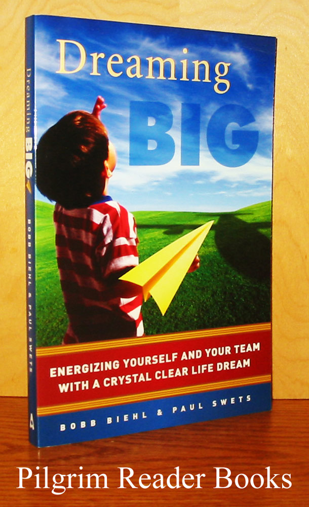Image for Dreaming Big: Energizing Yourself and Your team with a Crystal Clear Life Dream.