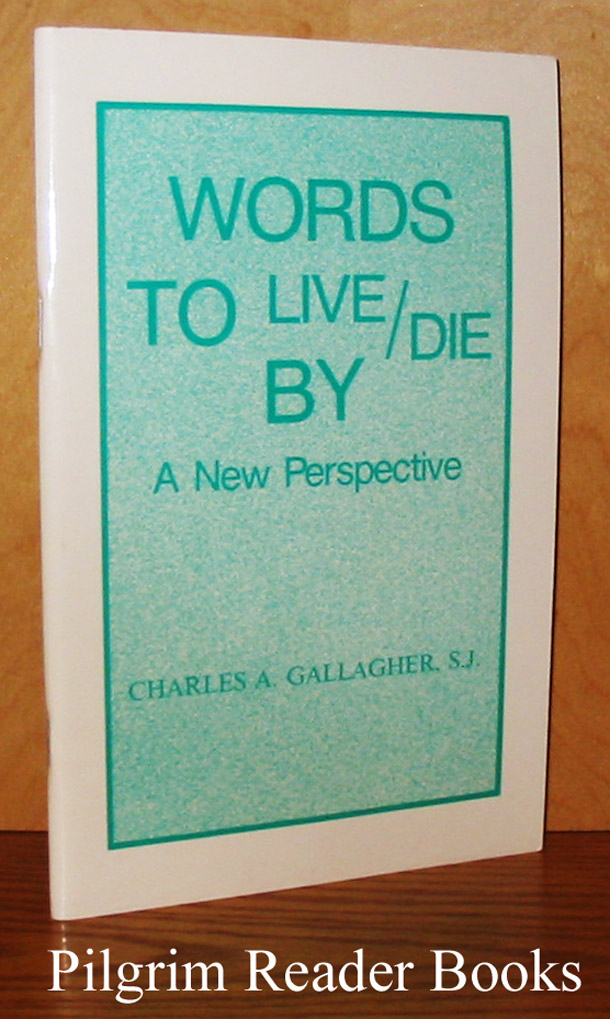 Image for Words to Live / Die By: A New Perspective.