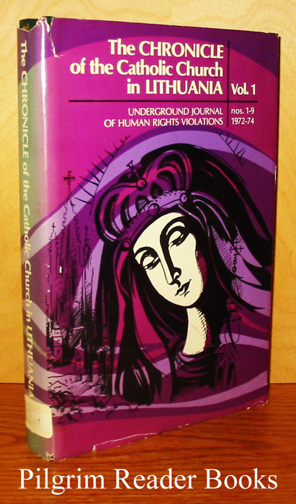 Image for The Chronicle of the Catholic Church in Lithuania: Underground Journal of Human Rights Violations. Volume 1. Issues 1 - 9. 1972-74.