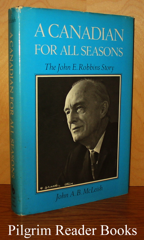 Image for A Canadian for All Seasons, The John E. Robbins Story.