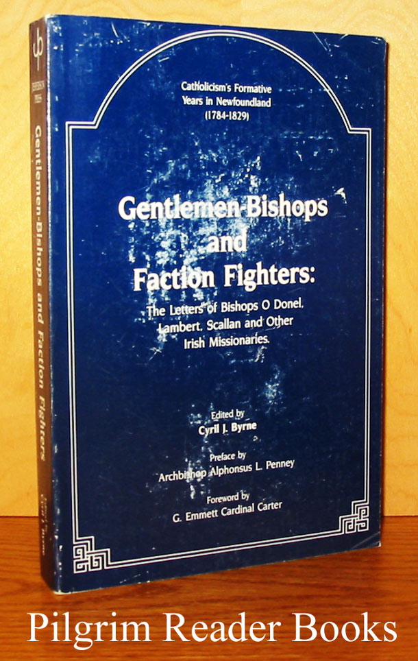 Image for Gentlemen-Bishops and Faction Fighters: The Letters of Bishops O Donel, Lambert, Scallan and Other Irish Missionaries