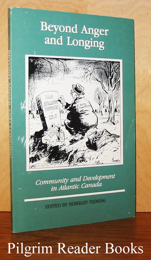 Image for Beyond Anger and Longing, Community and Development in Atlantic Canada