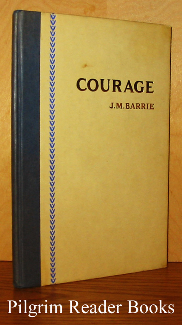 Image for Courage: Rectoral Address Delivered at St. Andrew's University, May 3rd, 1922.