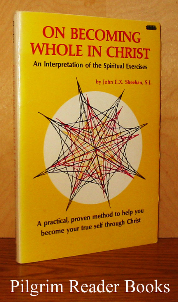 Image for On Becoming Whole in Christ: An Interpretation of the Spiritual Exercises.
