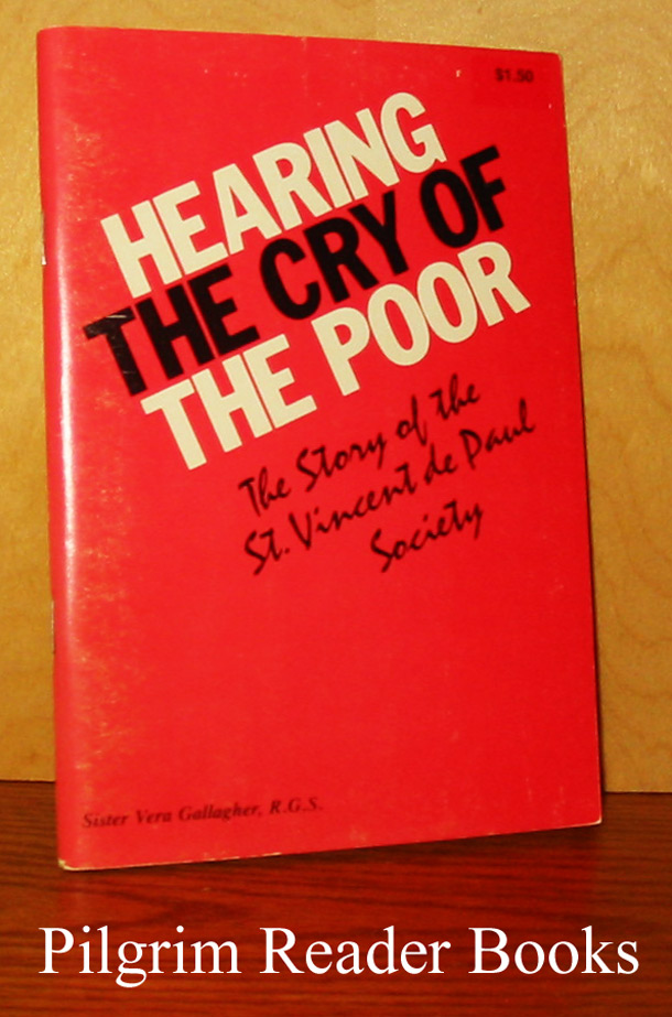 Image for Hearing the Cry of the Poor: The Story of the St. Vincent de Paul Society.