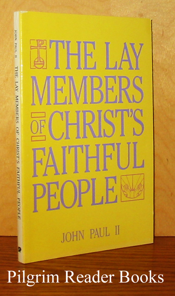 Image for The Lay Members of Christ's Faithful People. Christifideles Laici.