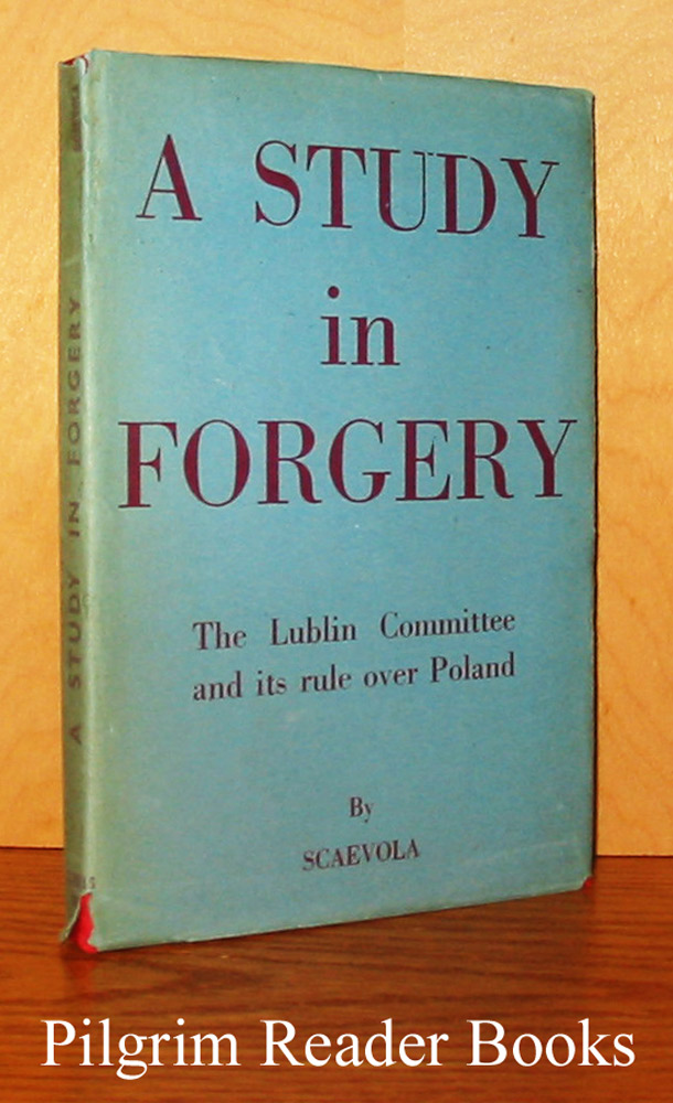 Image for A Study in Forgery: The Lublin Committee and Its Rule Over Poland.