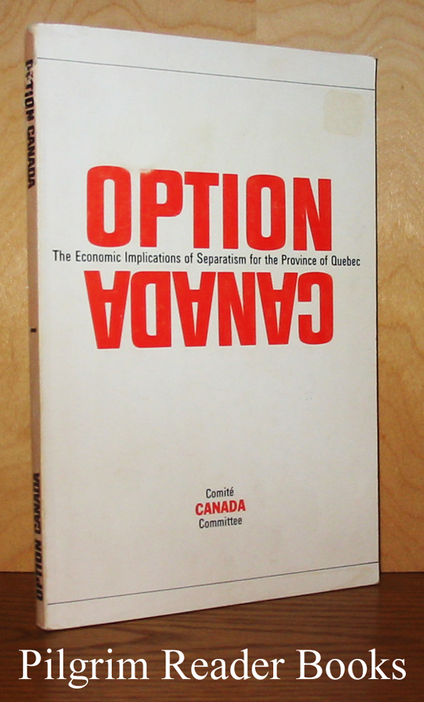 Image for Option Canada: The Economic Implications of Separatism for the Province of Québec / Les conséquences économiques du séparatisme pour la province de Québec.