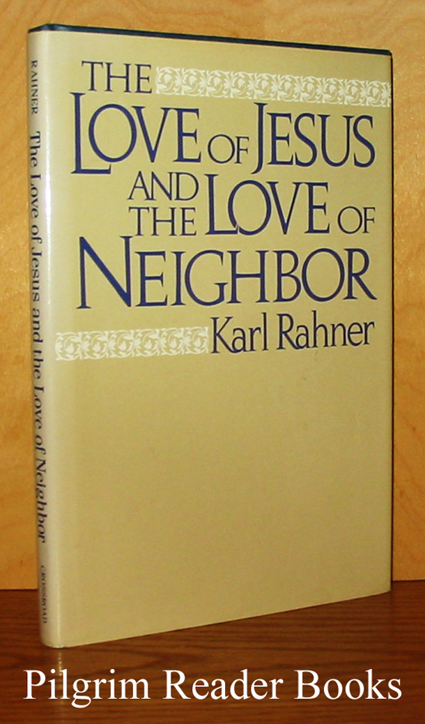 Image for The Love of Jesus and the Love of Neighbor.