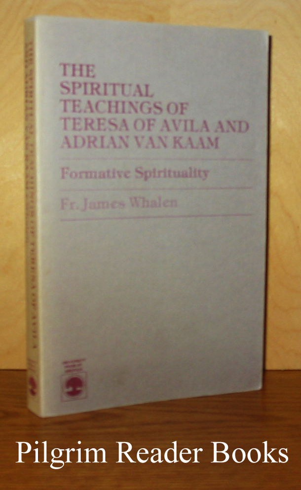 Image for The Spiritual Teachings of Teresa of Avila and Adrian van Kaam: Formative Spirituality.