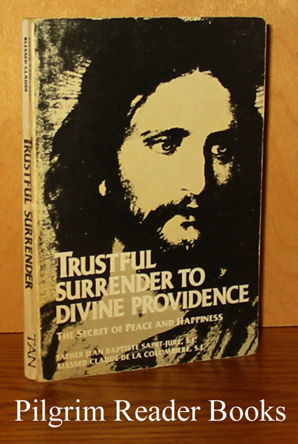 Image for Trustful Surrender to Divine Providence: The Secret of Peace and Happiness.