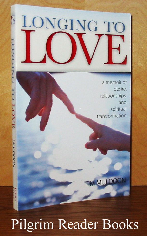 Image for Longing to Love: A Memoir of Desire, Relationships, and Spiritual Transformation.