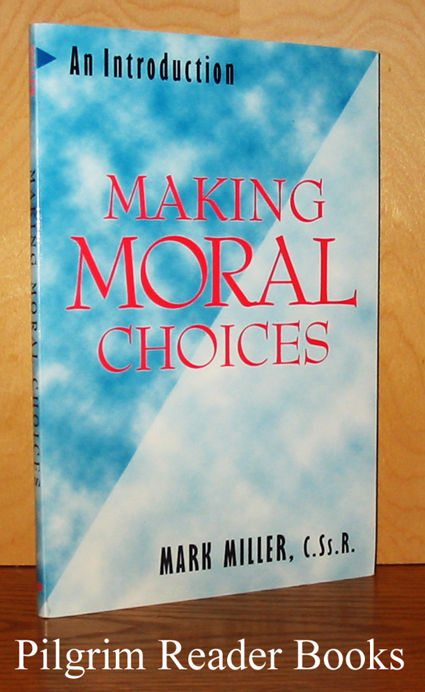 Image for Making Moral Choices: An Introduction.