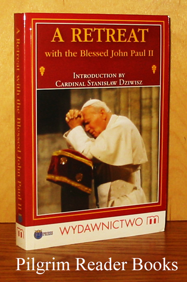 Image for A Retreat with the Blessed John Paul II.
