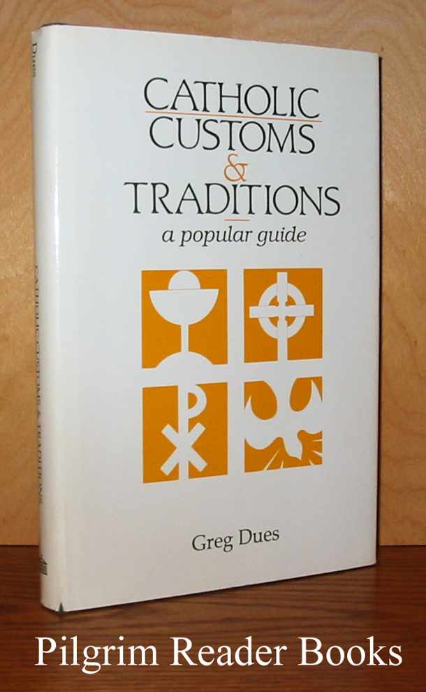 Image for Catholic Customs & Traditions; A Popular Guide.