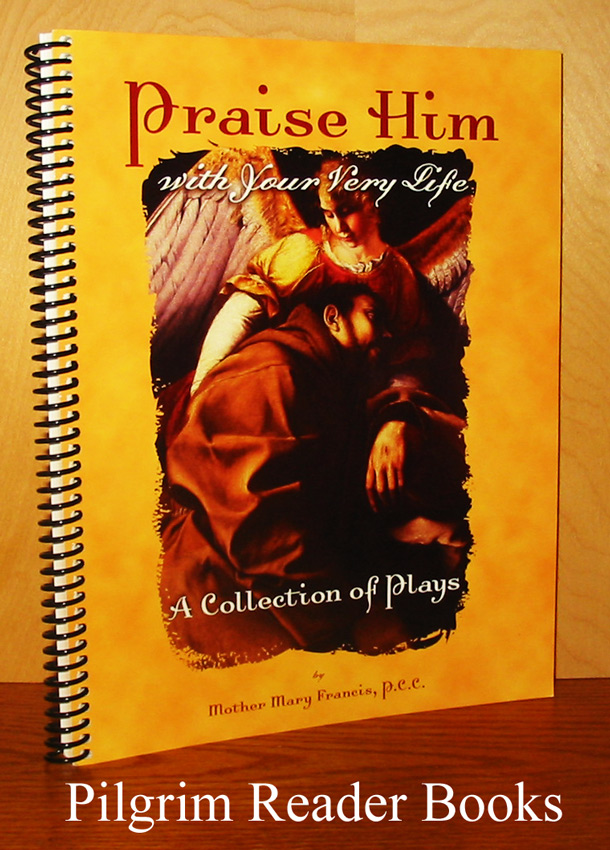 Image for Praise Him with Your Very Life: A Collection of Plays.