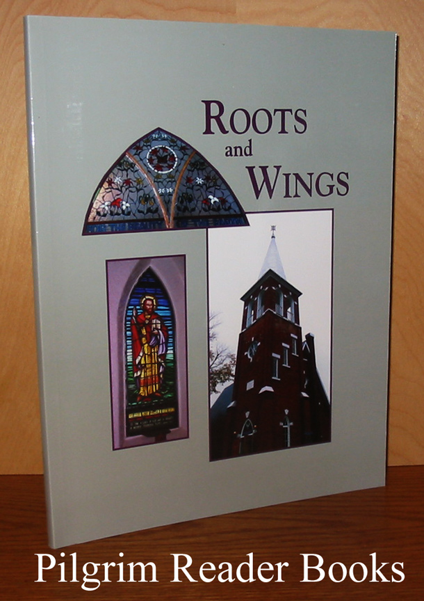 Image for Roots and Wings. (St. Pauls's Anglican Church, Cobden, Ontario).