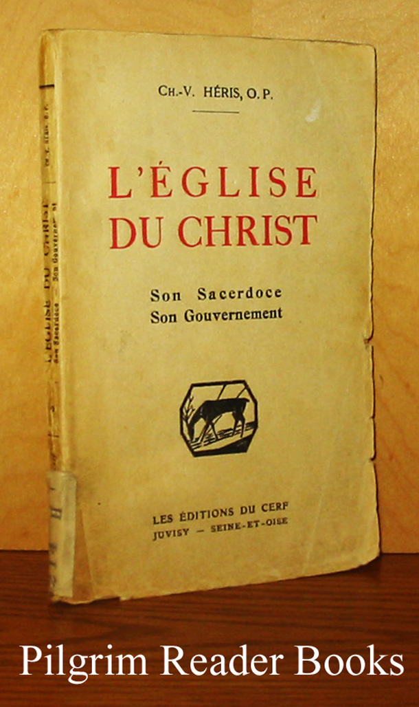 Image for L'Église du Christ: Son sacerdoce, son gouvernement.