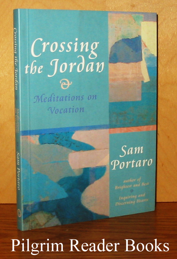 Image for Crossing the Jordan: Meditations on Vocation.