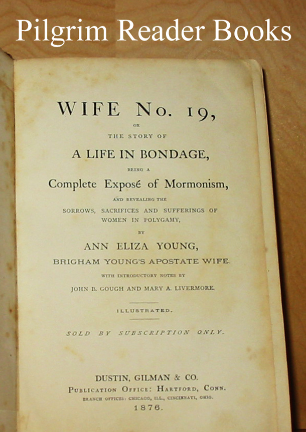 Image for Wife No. 19, or the Story of a Life in Bondage, Being a Complete Exposé of Mormonism, and Revealing the Sorrows, Sacrifices and Sufferings of Women in Polygamy.