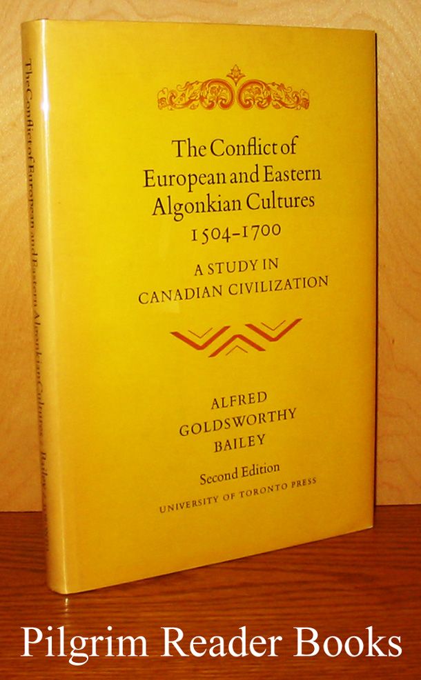 Conflict of European and Eastern Algonkian Cultures, 1504 - 1700. A Study in Canadian Civilization.
