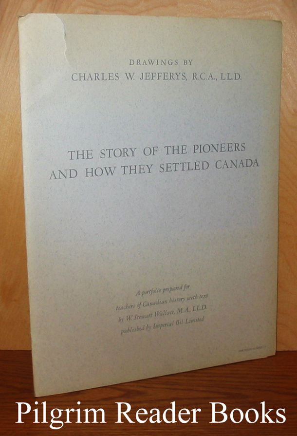 The Story of the Pioneers and How They Settled Canada. Portfolio IV (4).