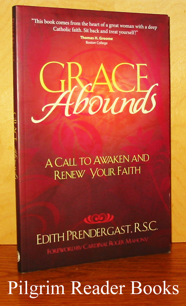 Grace Abounds: A Call to Awaken and Renew Your Faith.