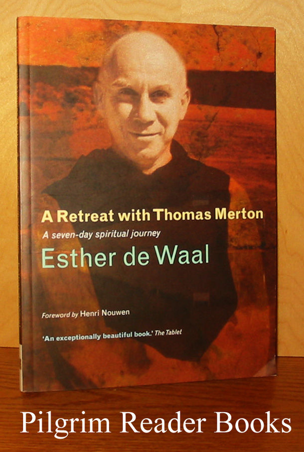 Image for A Retreat with Thomas Merton: A Seven-Day Spiritual Journey.