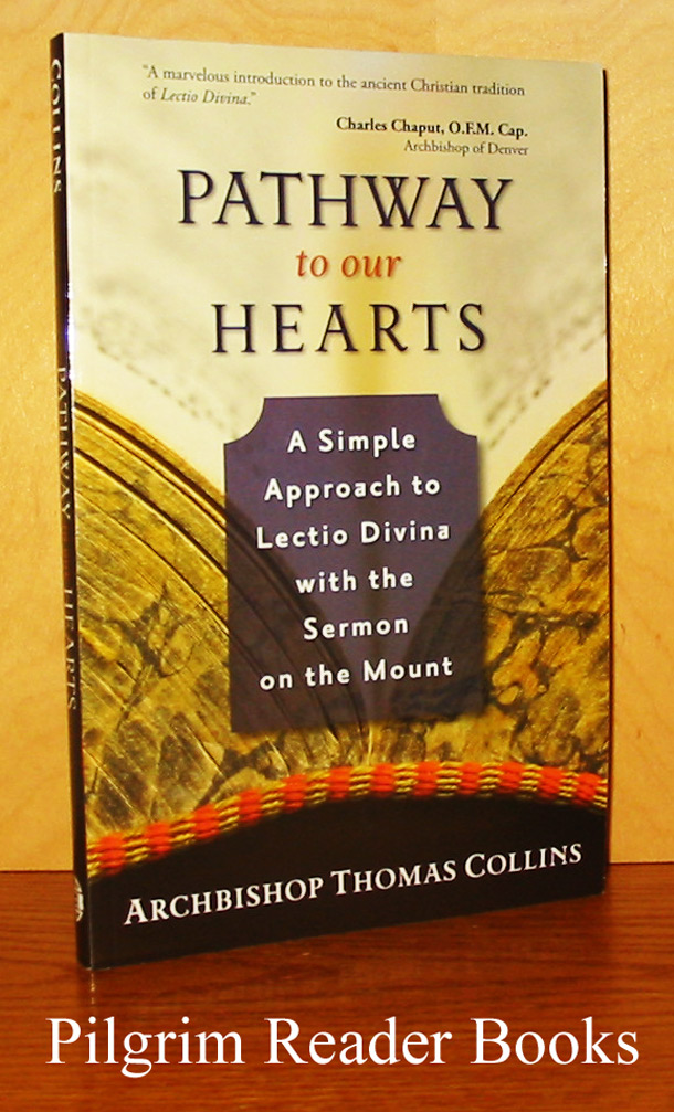 Image for Pathways to Our Hearts: A Simple Approach to Lectio Divina with the Sermon on the Mount.