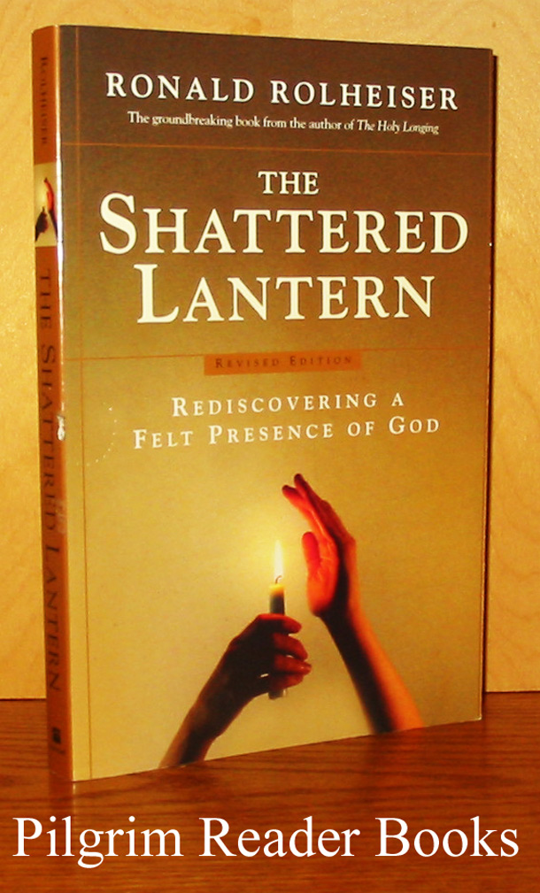 Image for The Shattered Lantern: Rediscovering a Felt Presence of God. (revised edition).