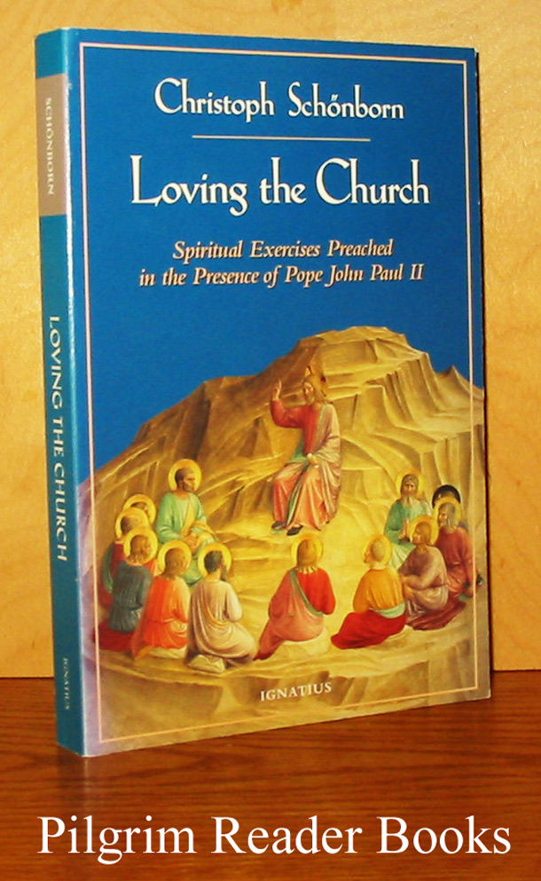 Image for Loving the Church: Spiritual Exercises Preached in the Presence of Pope John Paul II.