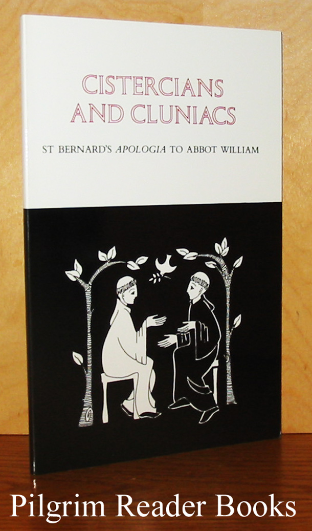 Image for Cistercians and Cluniacs: St. Bernard's Apologia to Abbot William.