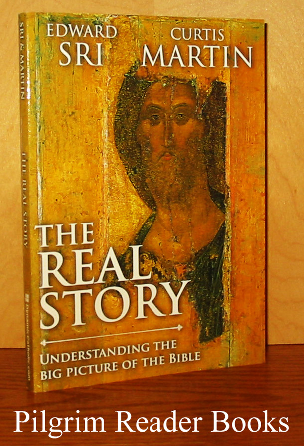 Image for The Real Story: Understanding the Big Picture of the Bible.
