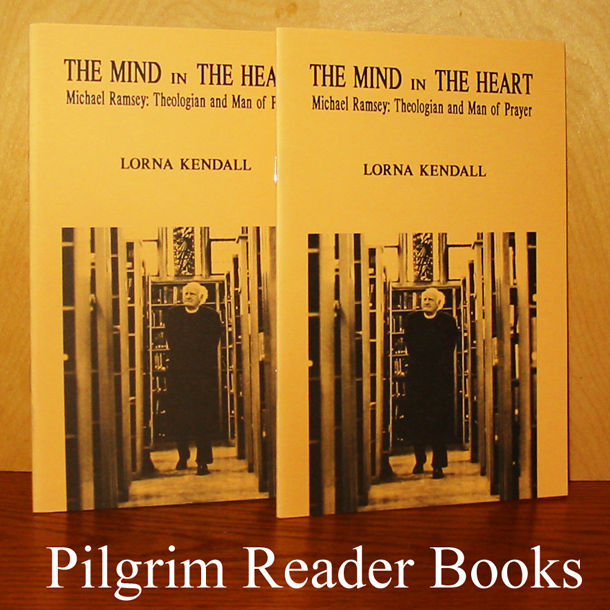 Image for The Mind in the Heart, Michael Ramsay: Theologian and Man of Prayer. (2 copies).