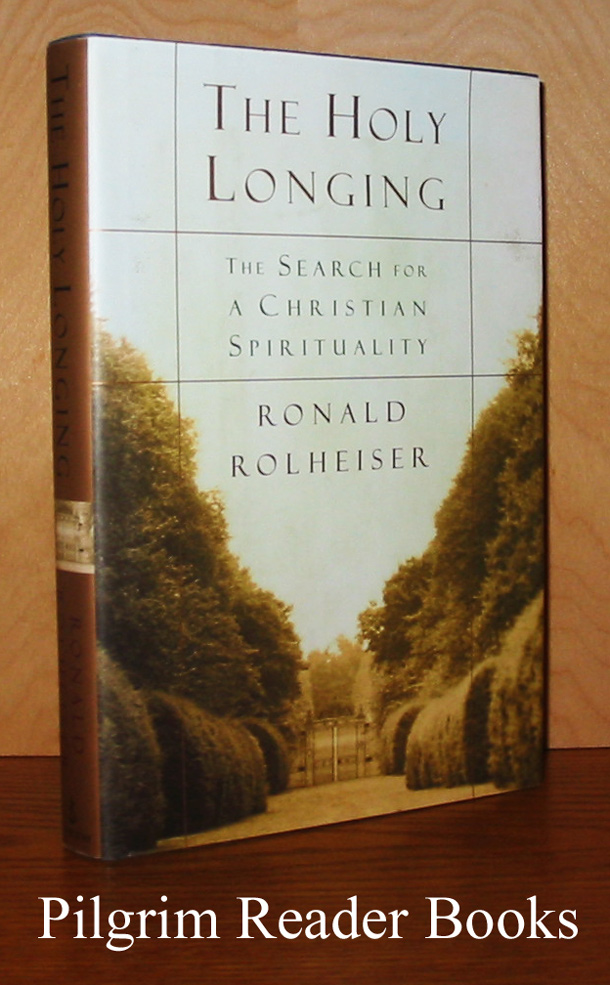 Image for The Holy Longing: The Search for a Christian Spirituality.