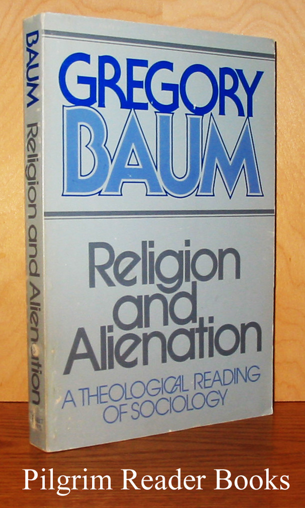 Image for Religion and Alienation: A Theological Reading of Sociology.