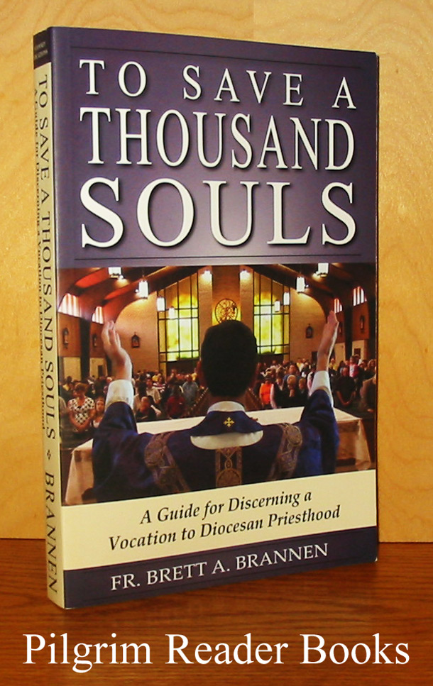 Image for To Save a Thousand Souls: A Guide for Discerning a Vocation to Diocesan Priesthood.