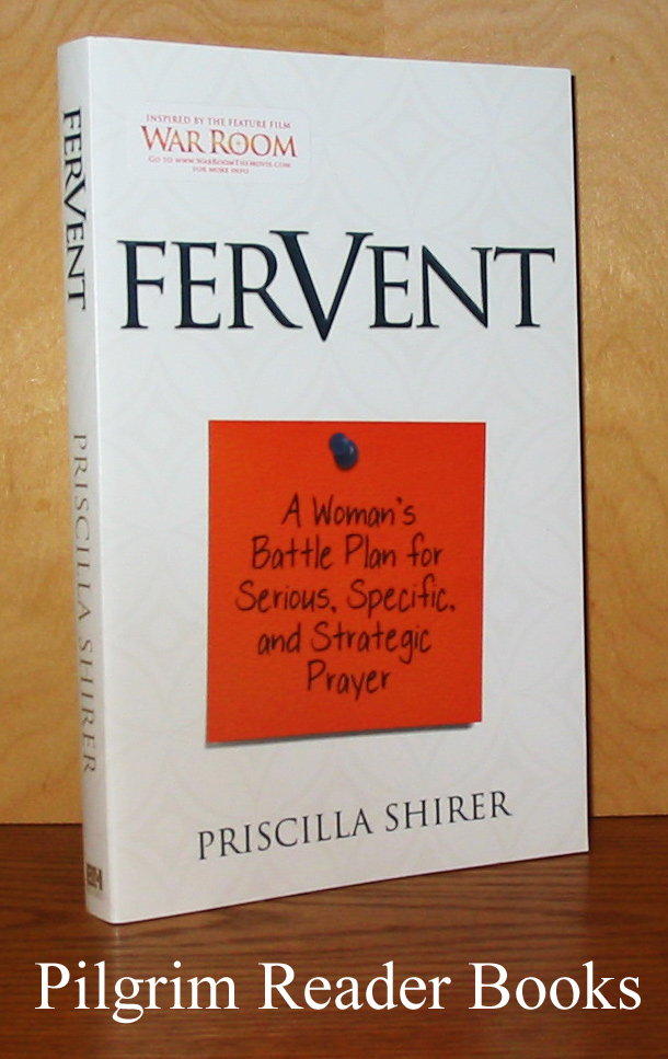 Image for Fervent: A Woman's Battle Plan for Serious, Specific, and Strategic Prayer.