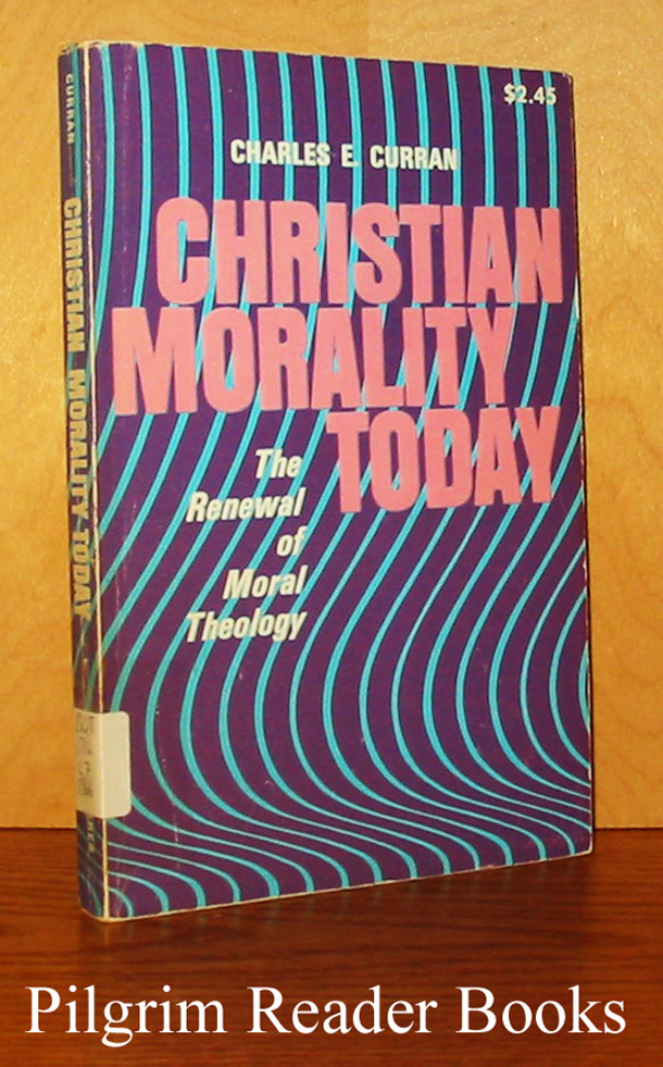 Image for Christian Morality Today: The Renewal of Moral Theology.