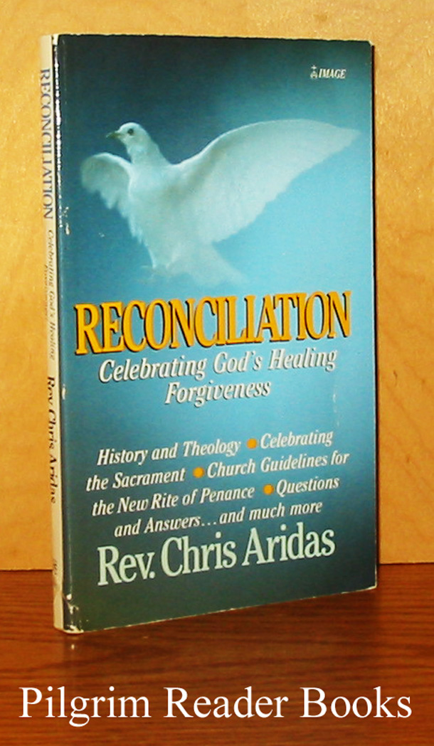 Image for Reconciliation, Celebrating God's Healing Forgiveness.