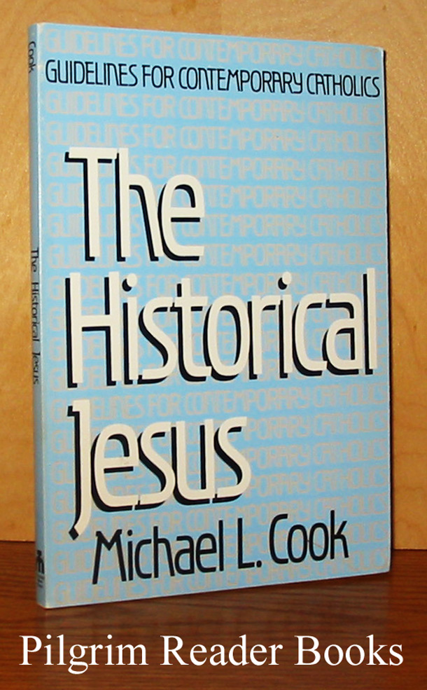 Image for The Historical Jesus; Guidelines for Contemporary Catholics.